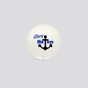 Ahoy Mateys With Anchor Mini Button