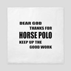 Dear god thanks for Horse Polo Keep up Queen Duvet