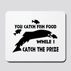 You Catch Fish Food Mousepad