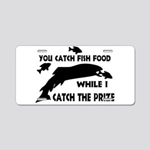 You Catch Fish Food Aluminum License Plate