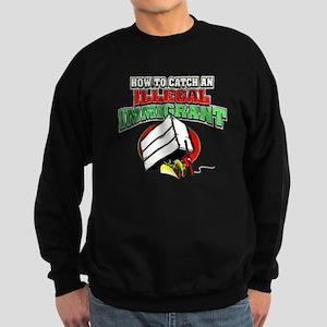 Catch Illegal Immigrant 2 Sweatshirt