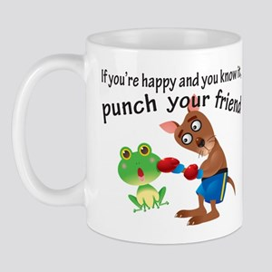 Happy & You Know It Punch Your Friend Mug