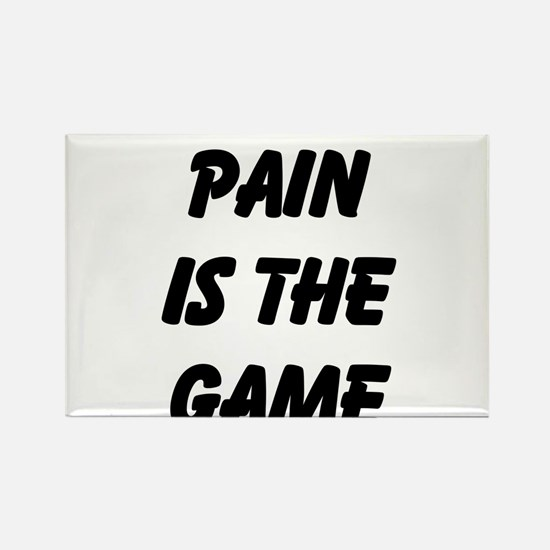 Pain is the Game Rectangle Magnet