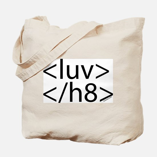 Begin Luv End H8 HTML Tote Bag