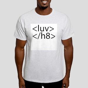 Begin Luv End H8 HTML Ash Grey T-Shirt