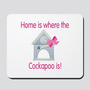 Home is where the Cockapoo is Mousepad
