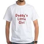 Daddy's Little Girl White T-Shirt