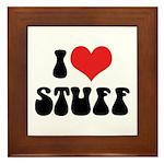 I Love Stuff Framed Tile