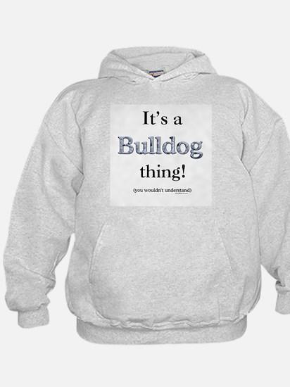 Bulldog Thing Hoodie
