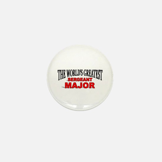 """The World's Greatest Sergeant Major"" Mini Button"