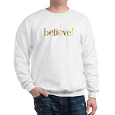 believe! sweatshirt
