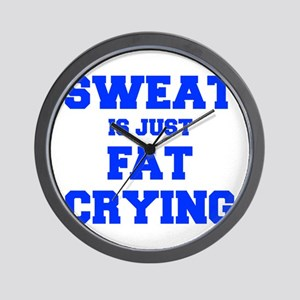 sweat-is-just-fat-crying-fresh-blue Wall Clock