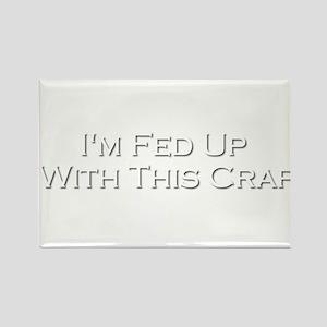 """Fed Up"" Rectangle Magnet"