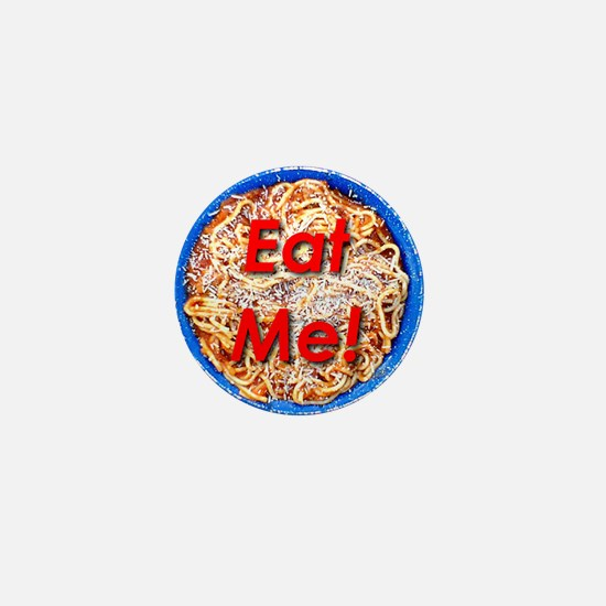 Eat Me! Mini Button