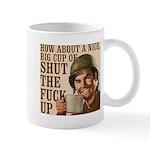 Shut the Fuck Up Mug
