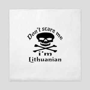 Do Not Scare Me I Am Lithuanian Queen Duvet