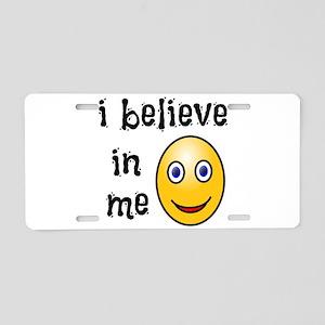 I Believe in Me Aluminum License Plate