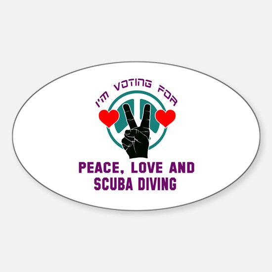 I am voting for Peace, Love and Scu Sticker (Oval)