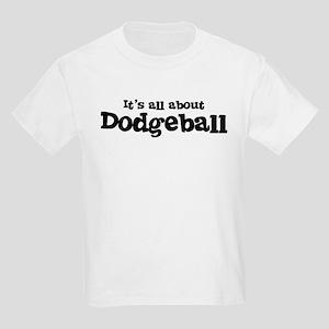 All about Dodgeball Kids T-Shirt