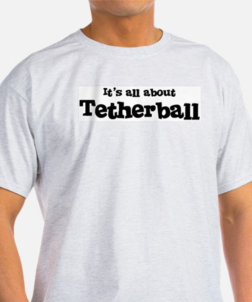 All about Tetherball Ash Grey T-Shirt