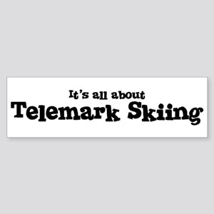 All about Telemark Skiing Bumper Sticker