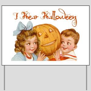 I hear Halloween Yard Sign