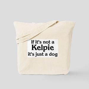 Kelpie: If it's not Tote Bag
