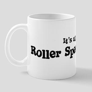 All about Roller Speed Skatin Mug