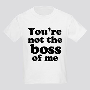 You're Not the Boss of Me Kids T-Shirt