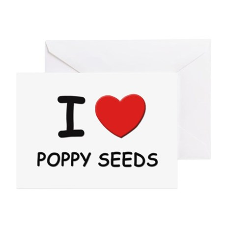 I love poppy seeds Greeting Cards (Pk of 10)
