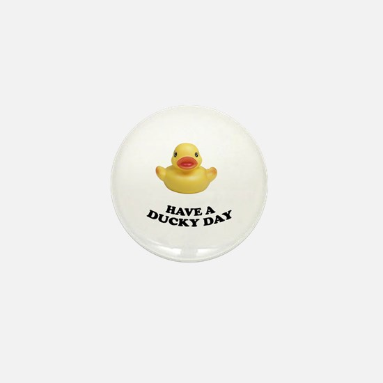 Have A Ducky Day Mini Button