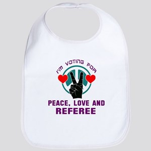 I am voting for Peace, Love and Re Cotton Baby Bib
