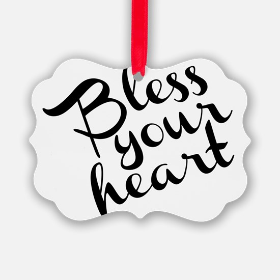 Bless Your Heart (in black) Ornament