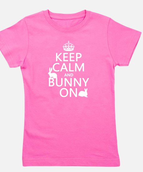 Keep Calm and Bunny On Girl's Tee