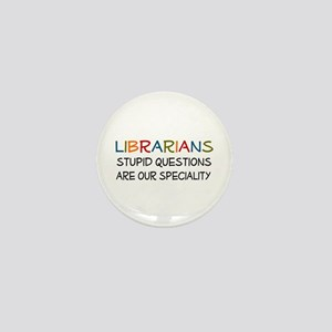 stupid questions - librarian Mini Button
