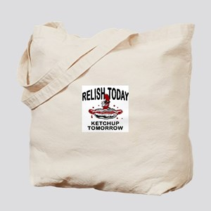 Relish Today Tote Bag