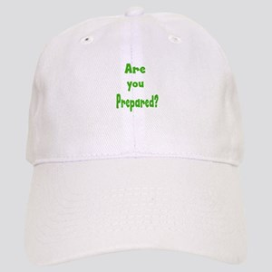 Are you prepared? Baseball Cap