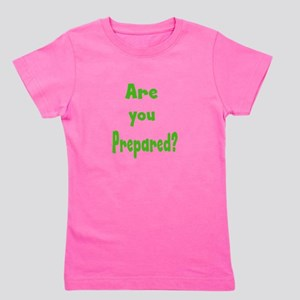 Are you prepared? Girl's Tee