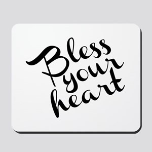 Bless Your Heart (in black) Mousepad