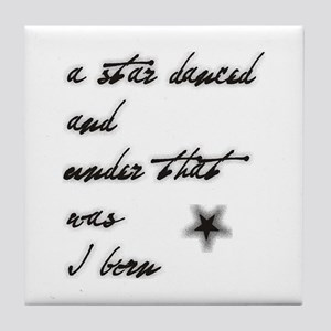 A star danced... and was I bo Tile Coaster