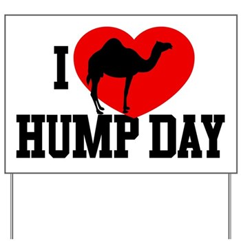 I Heart Hump Day Yard Sign