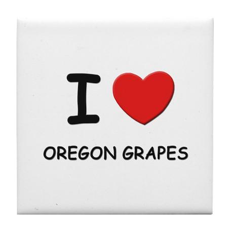 I love oregon grapes Tile Coaster