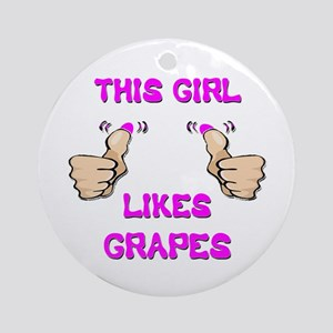 This Girl Likes Grapes Ornament (Round)