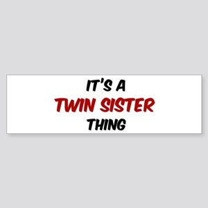 Twin Sister thing Bumper Sticker