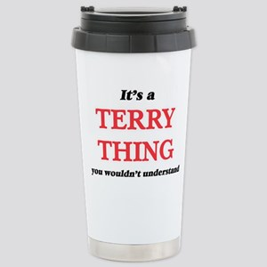 It's a Terry thing, Stainless Steel Travel Mug
