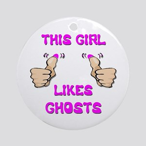 This Girl Likes Ghosts Ornament (Round)