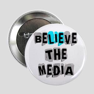 "Believe the Media | 2.25"" Button"