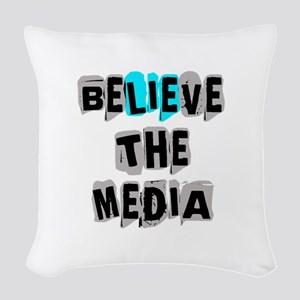 Believe the Media | Woven Throw Pillow