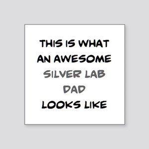 """awesome silver lab dad Square Sticker 3"""" x 3"""""""