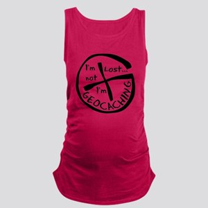 Im Not Lost...Im Geocaching Maternity Tank Top